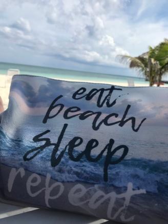 Eat Beach Sleep Repeat..literally